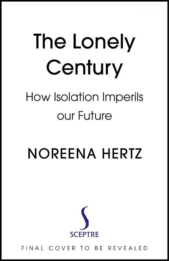 Lonely century: how isolation imperils our future