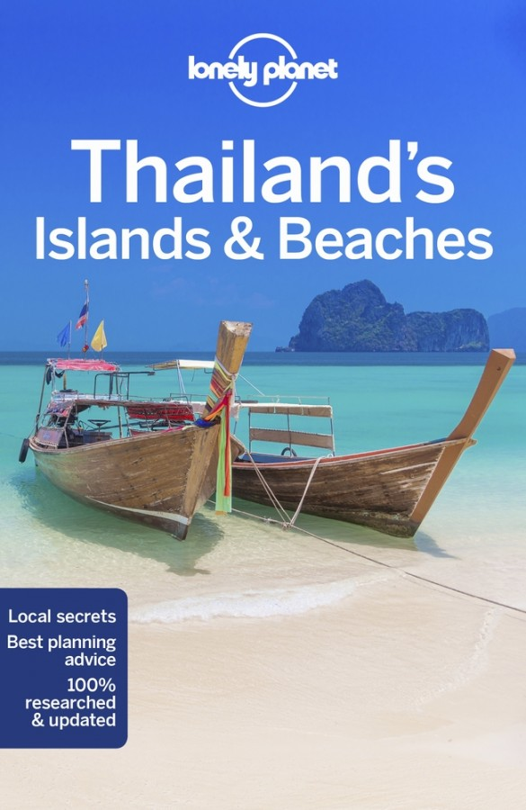 Lonely planet: thailand's islands & beaches (12th ed)