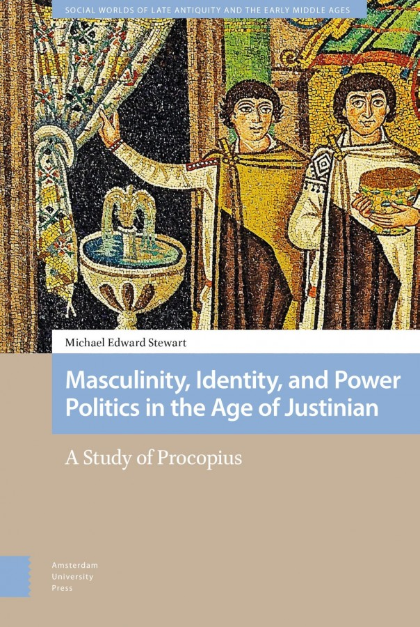 Masculinity, Identity, and Power Politics in the Age of Justinian