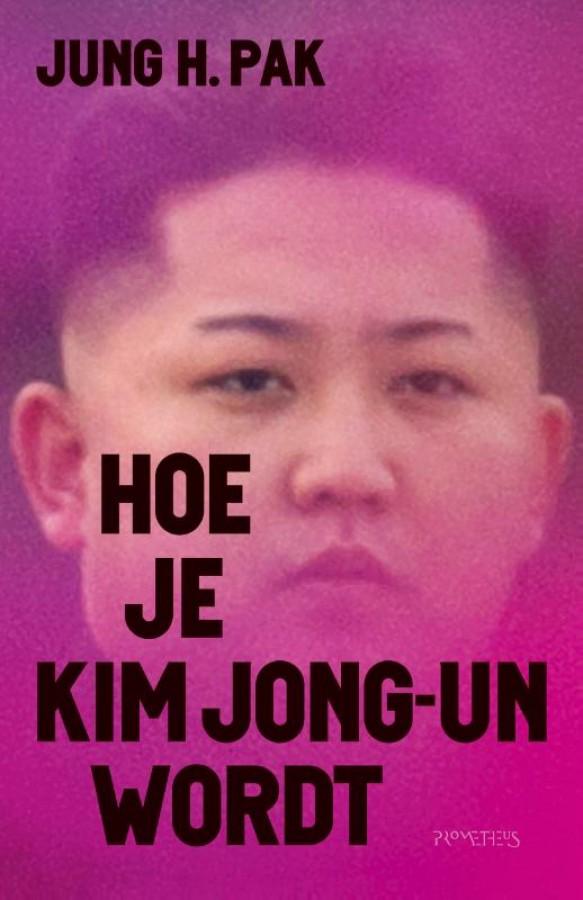 Hoe je Kim Jong-un wordt