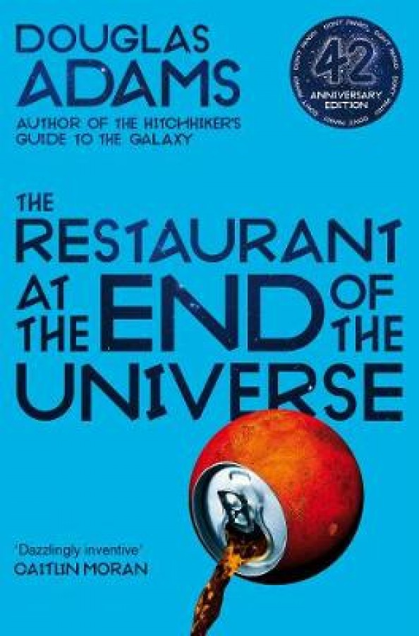 The hitchhiker's guide to the galaxy (02): the restaurant at the end of the universe (42nd anniverary edition)