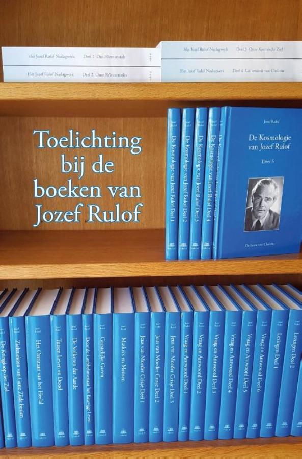 Toelichting bij de boeken van Jozef Rulof