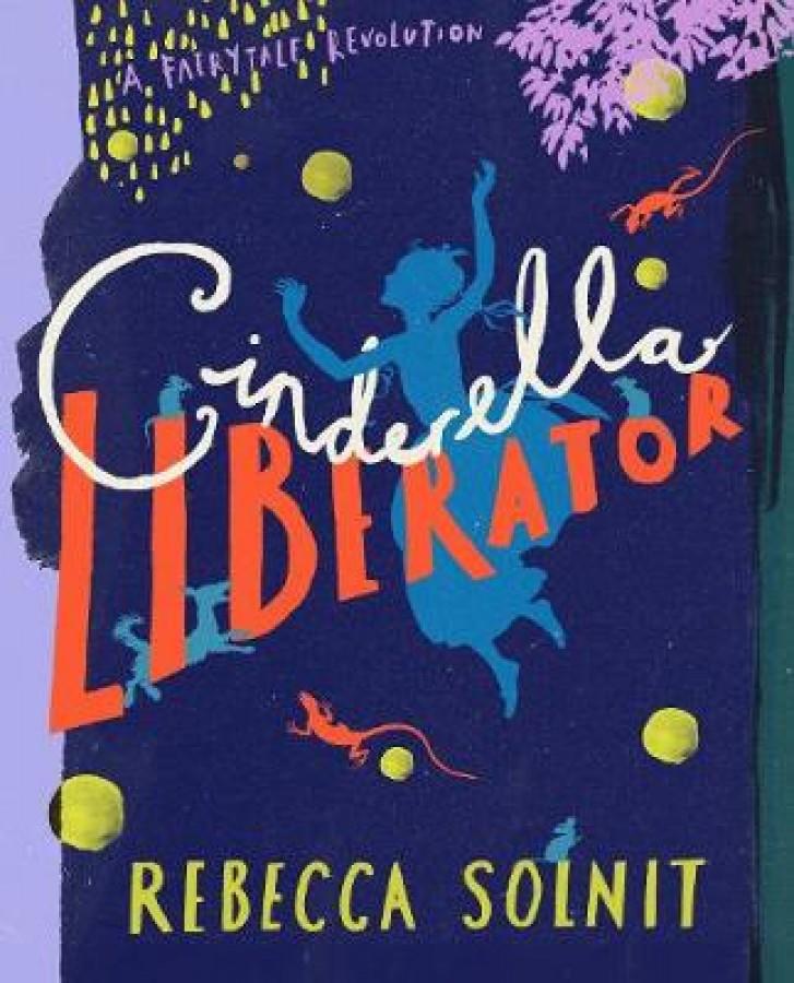 A fairytale revolution Cinderella liberator