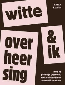 Witte overheersing & ik