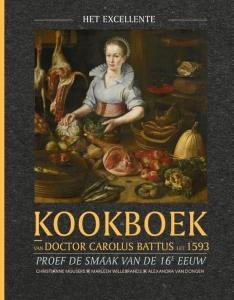 Het excellente kookboek van doctor Carolus Battus uit 1593