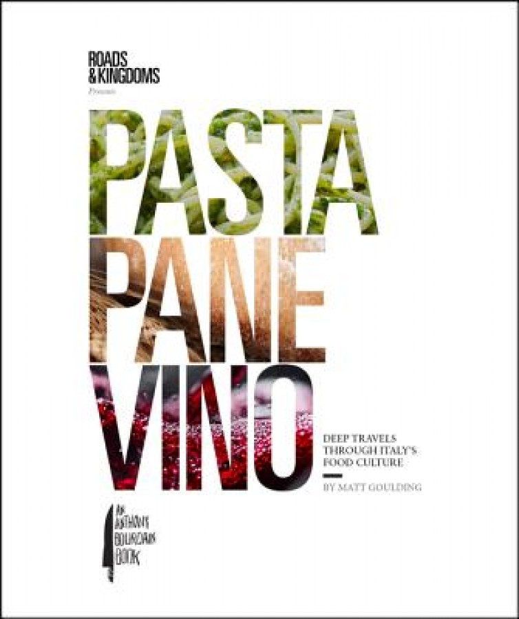 Pasta, pane, vino: deep travels through italy's food culture