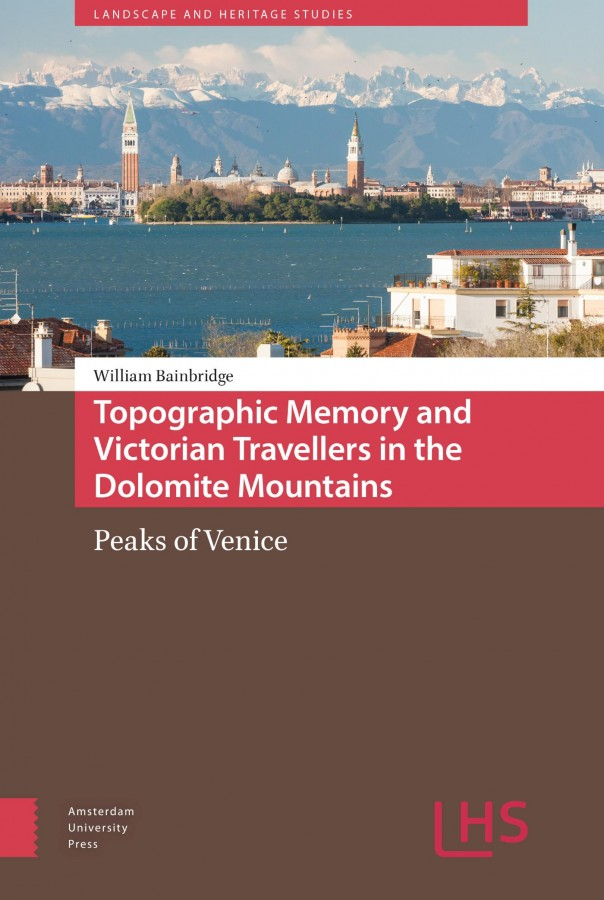 Topographic Memory and Victorian Travellers in the Dolomite Mountains