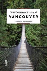 500 hidden secrets of vancouver