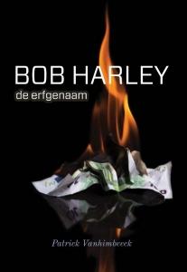 Bob Harley, de erfgenaam