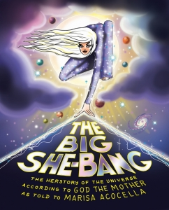The big she-bang: the herstory of the universe according to god the mother