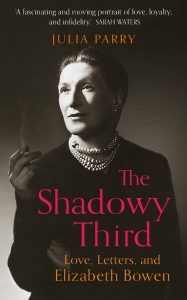The shadowy third: love, letters and elizabeth bowen