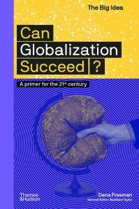 The big idea Can globalization succeed?