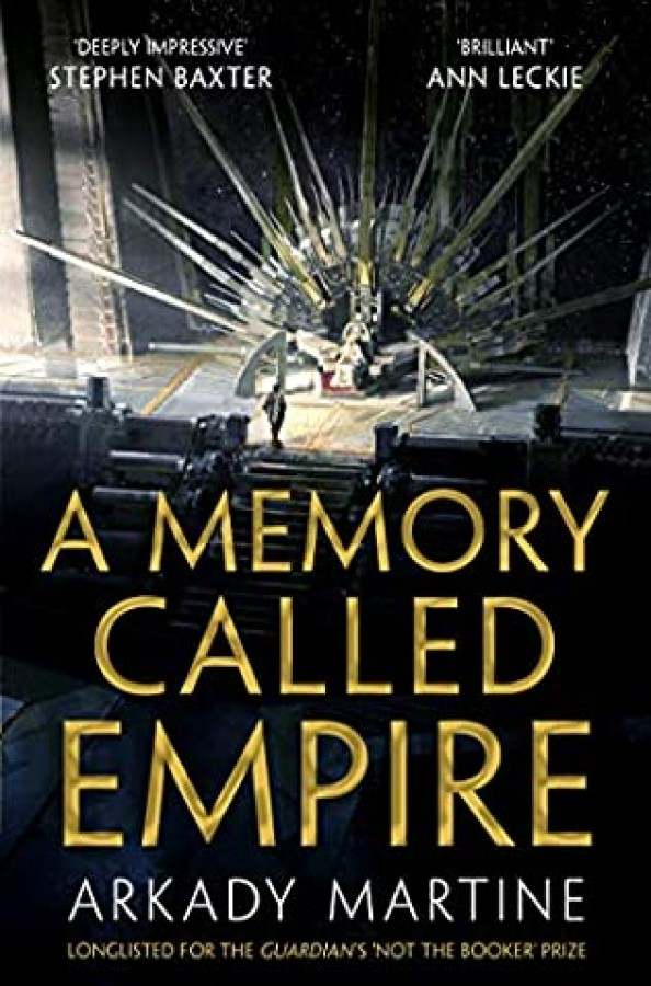 A memory called Empire - Arkady Martine