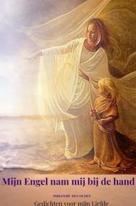 Mijn Engel nam mij bij de hand