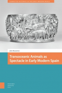 Transoceanic Animals as Spectacle in Early Modern Spain