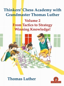 Thinkers' Chess Academy with Grandmaster Thomas Luther - Volume 2