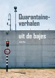 Quarantaineverhalen uit de bajes