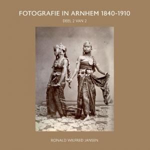 FOTOGRAFIE IN ARNHEM 1840-1910