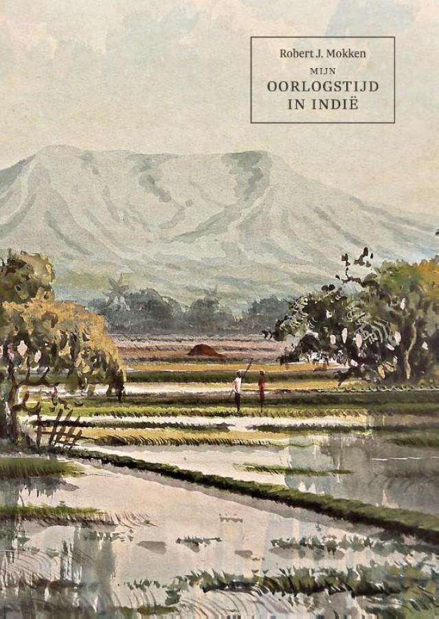 Mijn oorlogstijd in Indië