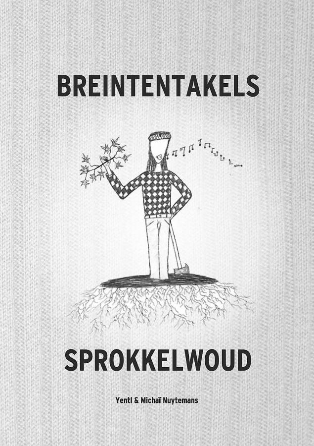 Breintentakels - Sprokkelwoud