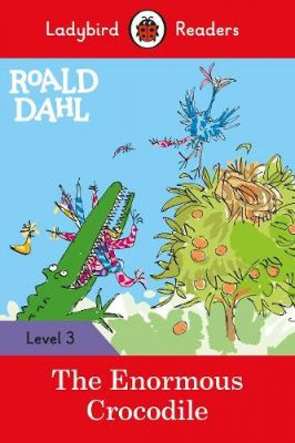 The enormous crocodile (ladybird readers level 3)