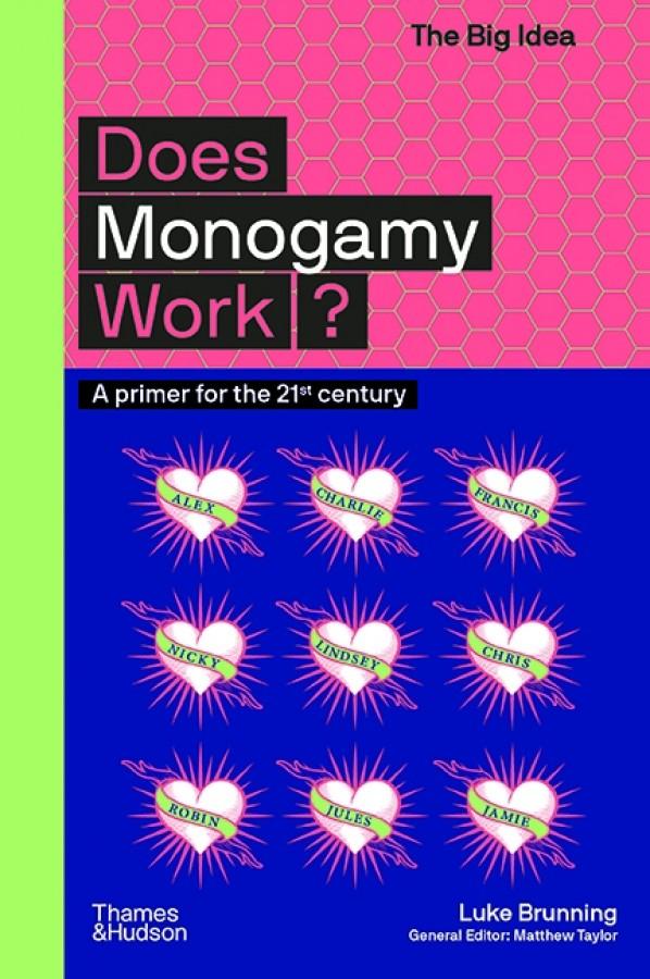 The big idea Does monogamy work?
