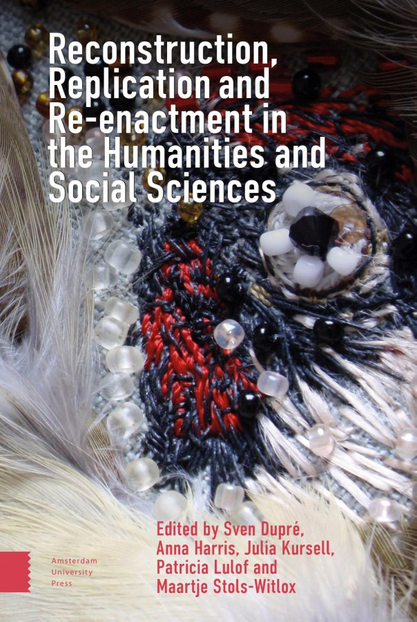 Reconstruction, Replication and Re-enactment in the Humanities and Social Sciences