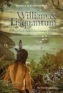 William & Tisquantum. De helse reis van de Pilgrims en hun ontberingen in Amerika