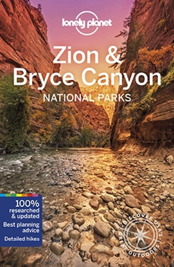 Lonely planet: zion & bryce canyon national parks (5th ed)