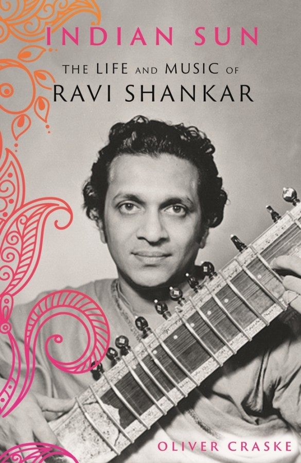 Indian sun: the life and times of ravi shankar
