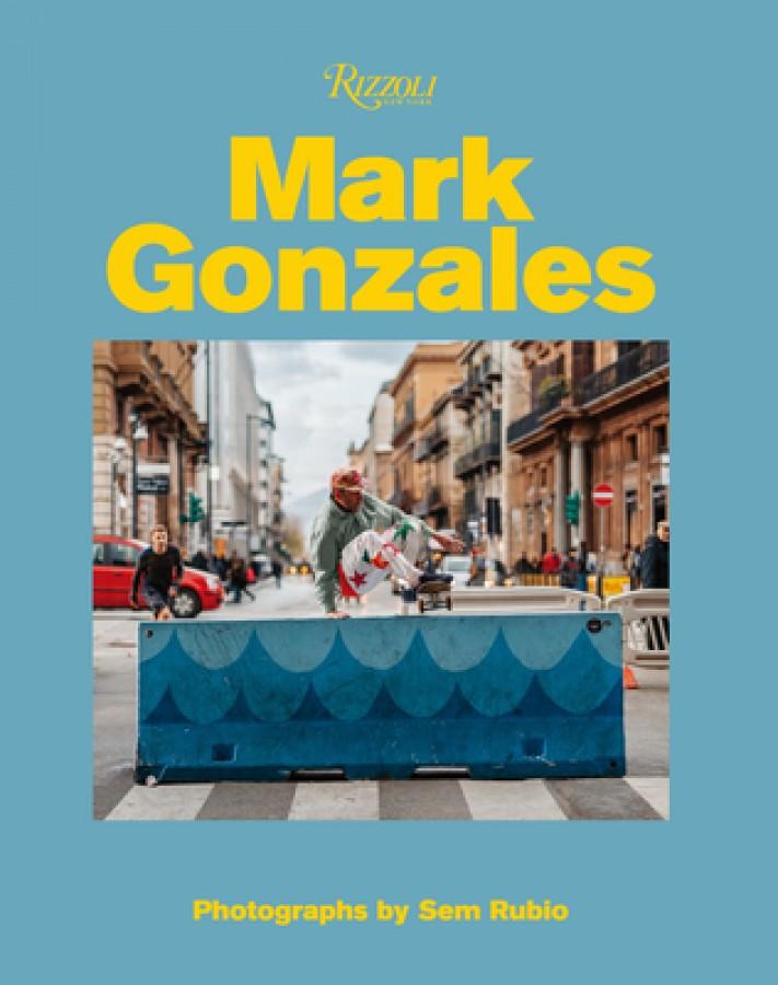Mark gonzales : adventures in street skating