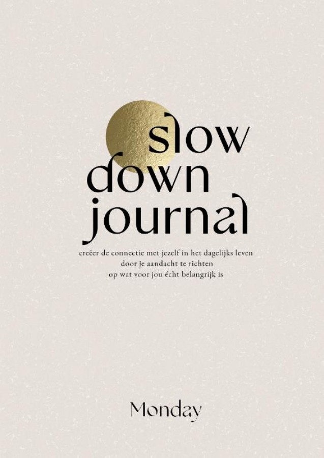 MONDAY Slow Down Journal