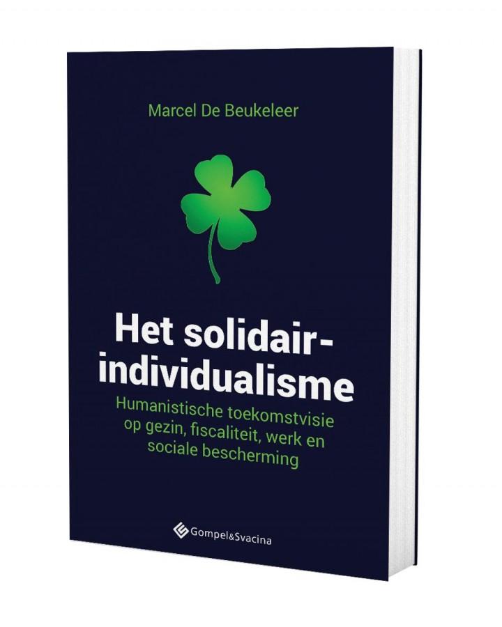Het solidair-individualisme. Humanistische toekomstvisie op gezin, fiscaliteit, werk en sociale bescherming