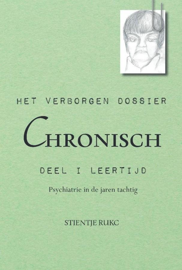 Het verborgen dossier: Chronisch. Deel 1: Leertijd