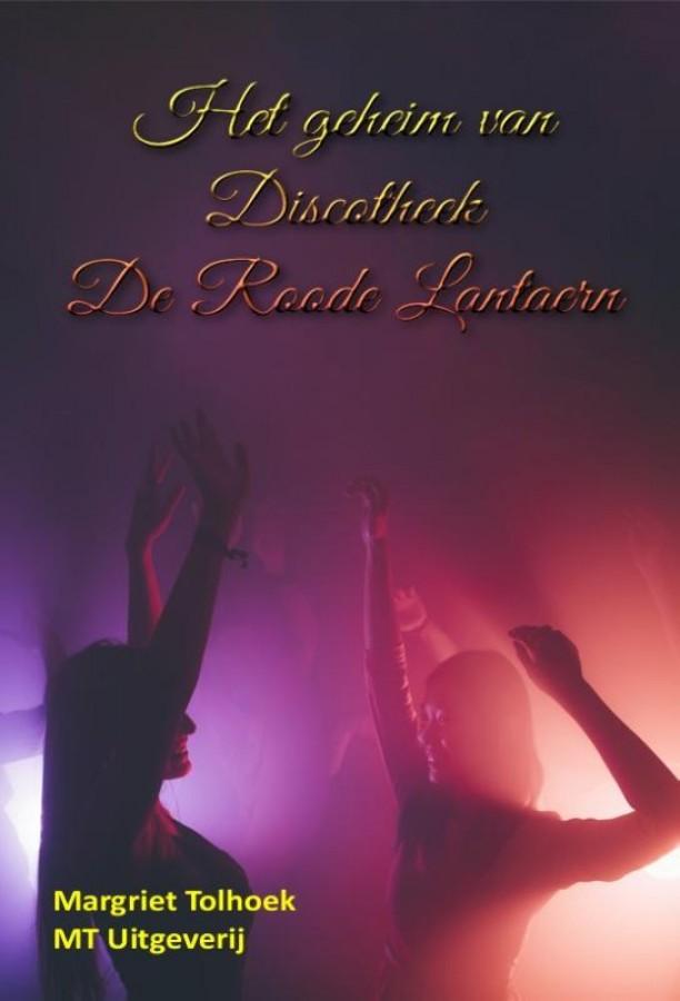 Het geheim van Discotheek De Roode Lantaern