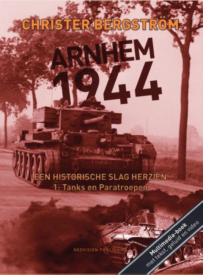 Arnhem 1944. Een historische slag herzien