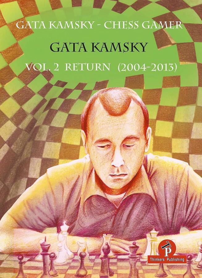 Gata Kamsky - Chess Gamer, Volume 2