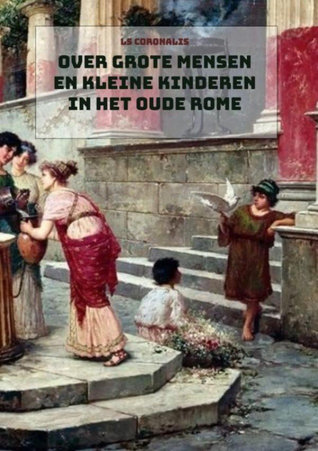 Over grote mensen en kleine kinderen in het oude Rome