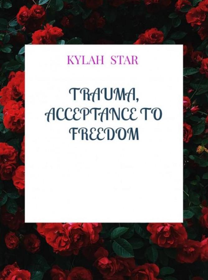 Trauma, Acceptance to Freedom