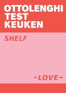 Ottolenghi testkeuken - Shelf Love (Nederlandstalige editie)