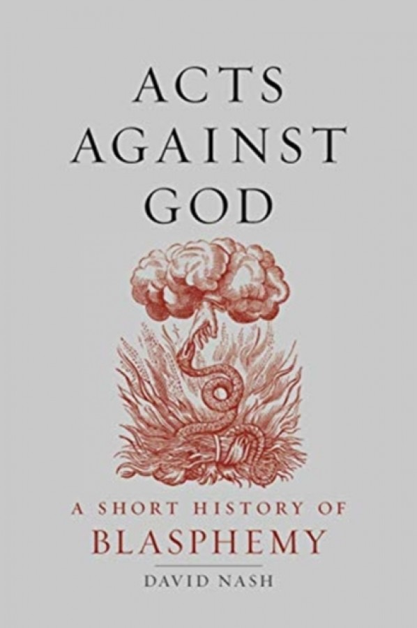 Acts against god: a short history of blasphemy
