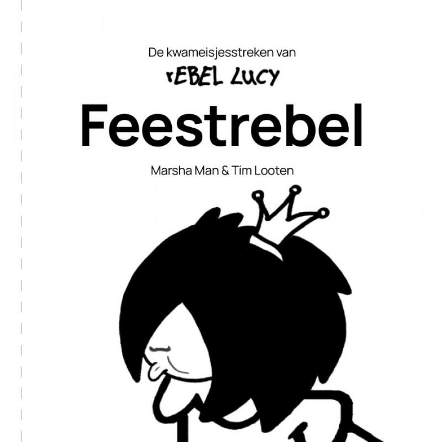 De kwameisjesstreken van rEBEL LUCY 1 - Feestrebel