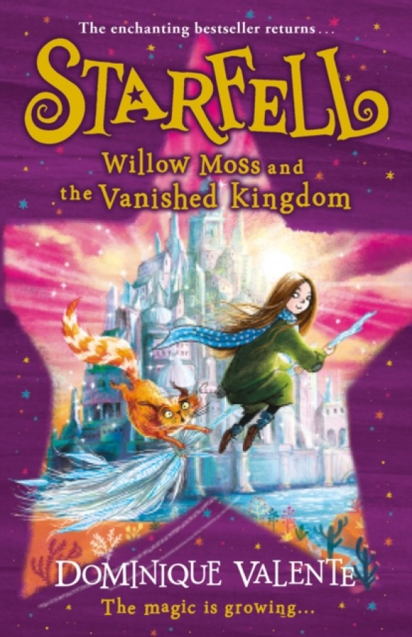 Starfell (03): willow moss and the vanished kingdom