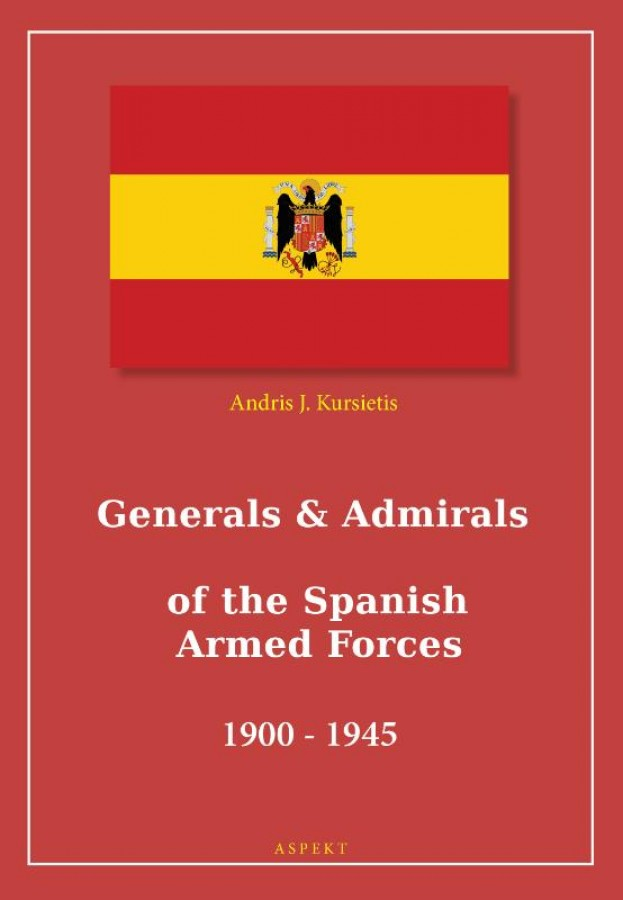 Generals & Admirals of the Spanish Armed Forces 1900 - 1945