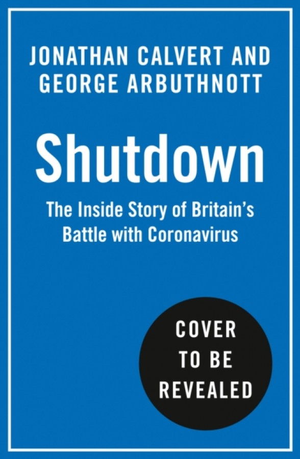 Failures of state: the inside story of britain's battle with coronavirus