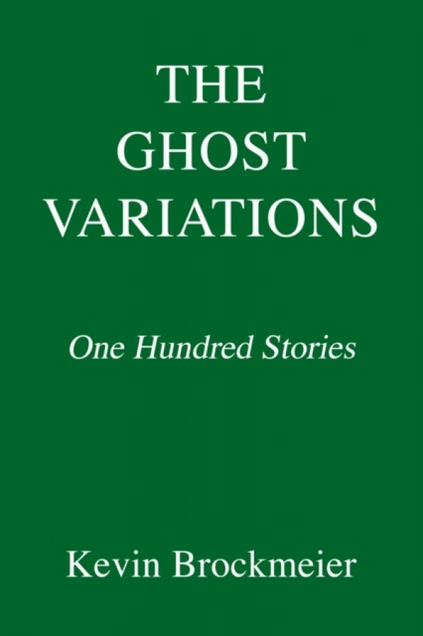 The ghost variations: one hundred stories
