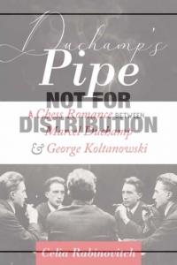 Duchamp's pipe: a chess romance marcel duchamp and george koltanowski
