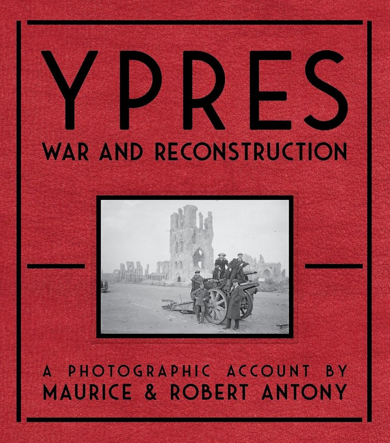 Ypres. War and Reconstruction