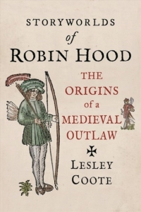 Storyworlds of robin hood: the origins of a medieval outlaw