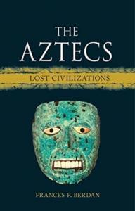 Lost civilizations:the aztecs